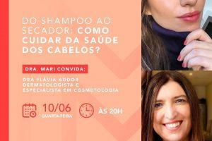 Live sobre como cuidar da saúde dos cabelos! Participação da doutora Flávia Addor a convite da querida amiga Mari Muniz